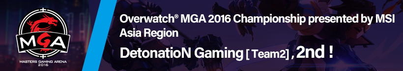 Overwatch® MGA 2016 Championship presented by MSI Asia Region DetonatioN Gaming [ Team2] , 2nd !